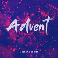 Message Series - Advent - December 2018