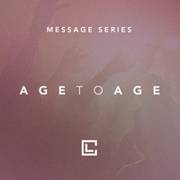 Age to Age Message Series - July & August 2017