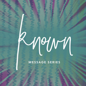 Christian Life Church - Message Series - Known