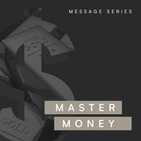 Message Series - Master Money - October 2017