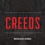 Sermon Series - Creeds - August 2014