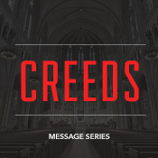 Sermon Series - Creeds - August 2014