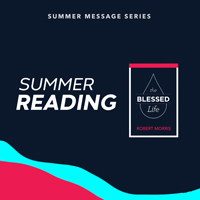 Message Series - The Blessed Life - 2018