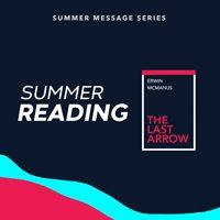 The Last Arrow Message Series - July 2018