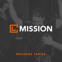 Message Series - Mission - November December 2016
