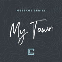 Message Series - My Town - March 2017