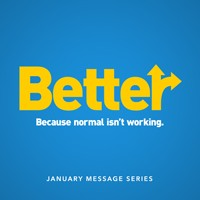Sermon Series - Better - January 2016