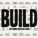 Sermon Series - Build - Sep 2013