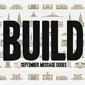 Sermon Series - Build - Sep 2013