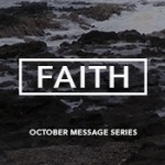 Sermon Series - Faith - October 2014