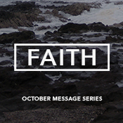 Sermon Series - Faith - October 2014