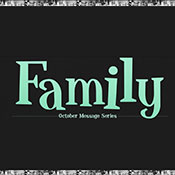 Sermon Series - Family - September 2013