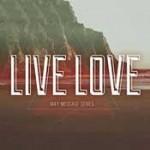 Sermon Series - Live Love - May 2013