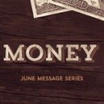 Sermon Series - Money - June 2014