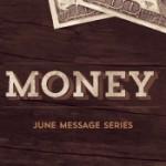 Sermon Series - Money - June 2014