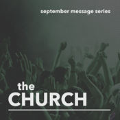 Sermon Series - The Church - September 2014