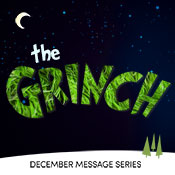 Sermon Series - The Grinch - December 2013