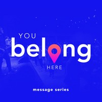 Sermon Series - You Belong Here - September 2015