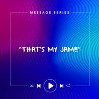 That's My Jam - Sermon Series